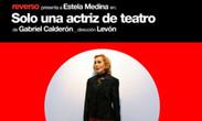 IMAGEN PROMOCION CLUB EL PAÍS - SOLO UNA ACTRIZ DE TEATRO - TEATRO EL GALPON